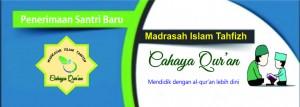 Penerimaan Santri Baru Madrasah Tahfizh Cahaya Qur'an